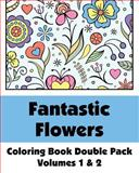 Fantastic Flowers Coloring Book Double Pack (Volumes 1 And 2), Various, 1493511629