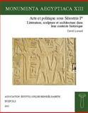 Arts et Politique Sous Sesostris Ier : Litterature, Sculpture et Architecture Dans Leur Contexte Historique, Lorand, D., 2503541623