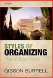 Styles of Organizing : The Will to Form, Burrell, Gibson, 0199671621