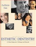 Esthetic Dentistry : A Clinical Approach to Techniques and Materials, Aschheim, Kenneth W. and Dale, Barry G., 0323001629