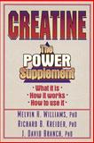 Creatine : The Power Supplement, Williams, Melvin H. and Kreider, Richard B., 073600162X