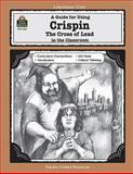 A Guide for Using Crispin: the Cross of Lead in the Classroom, Teacher Created Resources Staff, 0743931629
