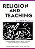 Religion and Teaching, Anderson, Ronald D., 0805851623