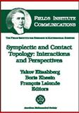 Symplectic and Contact Topology : Interactions and Perspectives, , 0821831623