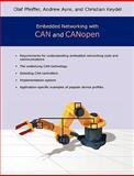 Embedded Networking with CAN and CANopen, Olaf Pfeiffer, Andrew Ayre, Christian Keydel, 0976511622