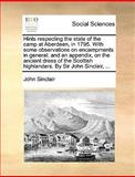 Hints Respecting the State of the Camp at Aberdeen, in 1795 with Some Observations on Encampments in General; and an Appendix, on the Ancient Dress O, John Sinclair, 1140991620