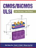 CMOS/BiCMOS ULSI : Low Voltage, Low Power, Yeo, Kiat-Seng and Rofail, Samir S., 0130321621