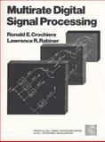 Multirate Digital Signal Processing, Crochiere, Ronald E. and Rabiner, Lawrence R., 0136051626