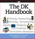 DK Handbook, the (spiral), (with MyCompLab NEW with E-Book Student Access Code Card), Wysocki, Anne F. and Lynch, Dennis, 0205661629