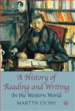 A History of Reading and Writing : In the Western World, Lyons, Martyn, 0230001629