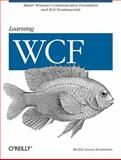 Learning WCF : A Hands-On Guide, Bustamante, Michele Leroux, 0596101627