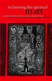 Reclaiming the Spiritual in Art : Contemporary Cross-Cultural Perspectives, , 0791441628
