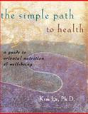 The Simple Path to Health, Kim Le, 0915801620