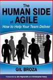 The Human Side of Agile - How to Help Your Team Deliver, Gil Broza, 0988001624