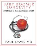 Baby Boomer Longevity, Paul Davis, 147928162X