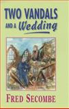 Two Vandals and a Wedding, Fred Secombe, 0006281621