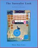 The Surrealist Look : An Erotics of Encounter, Caws, Mary Ann, 0262531623