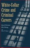 White-Collar Crime and Criminal Careers, Weisburd, David and Waring, Elin, 0521771625