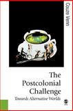 The Postcolonial Challenge : Towards Alternative Worlds, Venn, Couze, 0761971629