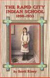 The Rapid City Indian School, 1898-1933, Riney, Scott, 0806131624