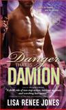 The Danger That Is Damion, Lisa Renee Jones, 1402251629