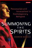 Summoning the Spirits : Possession and Invocation in Contemporary Religion, , 1848851626