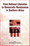 From National Liberation to Democratic Renaissance in Southern Africa : Continuities and Disjunctures in the Discourse and Practices, , 2869781628