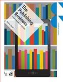 The Publishing Business : From P-Books to E-Books, Smith, Kelvin, 294041162X