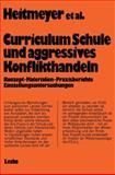 """Curriculum """"Schule und Aggressives Konflikthandeln"""" : Konzept, Materialien, Praxisberichte, Einstellungsuntersuchungen, Heitmeyer, Wilhelm, 3810001627"""