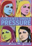 Contents under Pressure, Lara M. Zeises, 0385901623