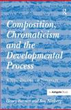 A New Theory of Tonality : Composition Chromaticism and the Development Process, Burnett, Henry and Nitzberg, Roy, 0754651622