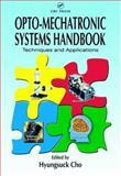 Opto-Mechatronic Systems Handbook 9780849311628