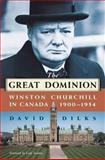 The Great Dominion, David Dilks and Richard Dilks, 0887621627