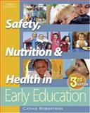 Safety, Nutrition, and Health in Early Education, Robertson, Cathie, 1418011622