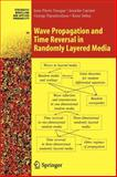 Wave Propagation and Time Reversal in Randomly Layered Media, Fouque, Jean-Pierre and Garnier, Josselin, 1441921621