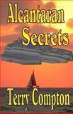 Alcantaran Secrets, Terry Compton, 1490501622