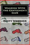 Walking with the Gentlemen's Club, Rusty Woerner, 1492961620
