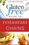 Gluten Free Guide to Restaurant Chains, Adam Bryan, 1494871629