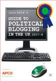 Iain Dale's Guide to Political Blogging in the UK, Iain Dale, 1905641621
