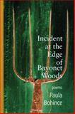 Incident at the Edge of Bayonet Woods, Paula Bohince, 1932511628