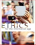 Ethics for the Information Age, Quinn, Michael J., 0133741621