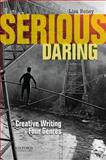 Serious Daring : Creative Writing in Four Genres, Roney, Lisa, 0199941629