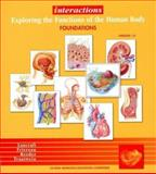 Interactions : Exploring the Functions of the Human Body, Foundations, Tortora, Gerard J. and Grabowski, Sandra Reynolds, 0471401625