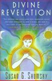 Divine Revelation, Susan G. Shumsky, 0684801620