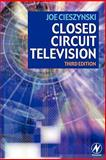 Closed Circuit Television, Joe Cieszynski, 0750681624