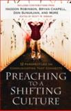 Preaching to a Shifting Culture : 12 Perspectives on Communicating That Connects, , 0801091624