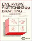 Everyday Sketching and Drafting, Giachino, Joseph W. and Beukema, Henry J., 0826911625