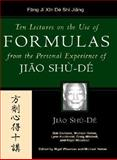 Ten Lectures on the Use of Chinese Medicinals from the Personal Experience of Jiao Shu-de, Shu-De, Jiao, 0912111623