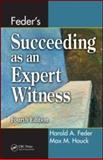 Feder's Succeeding As an Expert Witness, Houck, Max M., 1420051628