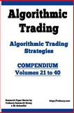 Algorithmic Trading - Algorithmic Trading Strategies - Compendium: Volumes 21 To 40, M. Schoeffel and Fudancy Research, 147505162X